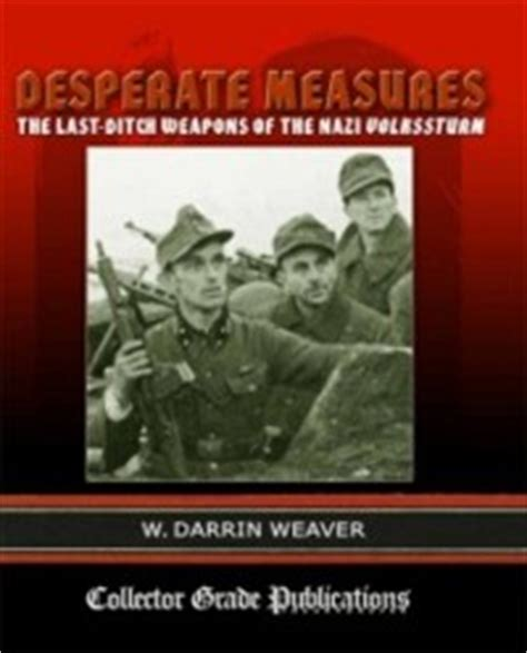 Desperate Measures - The Last-Ditch Weapons of the Nazi