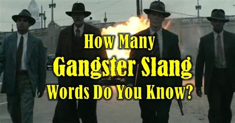 How Many Gangster Slang Words Do You Know?   Playbuzz